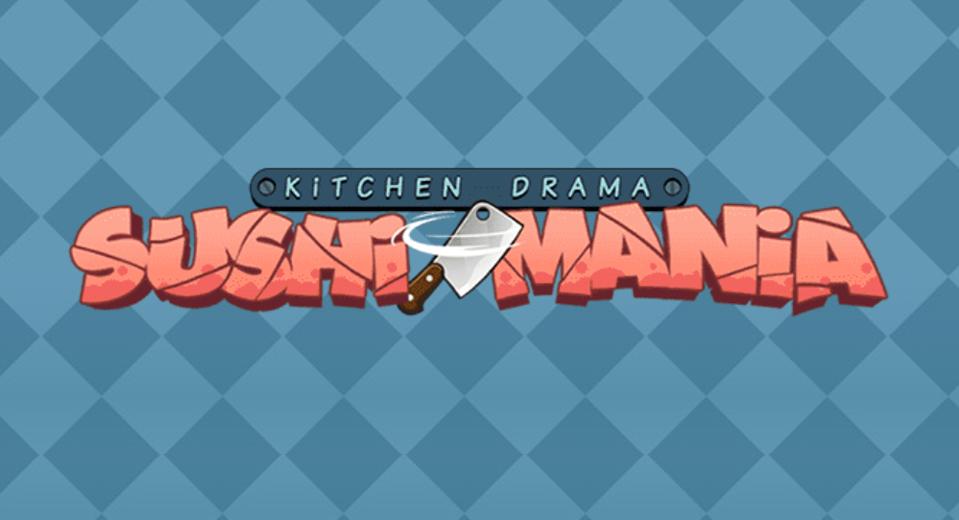 Kitchen drama Sushi Mania